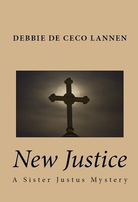 New Justice - A Sister Justus Mystery