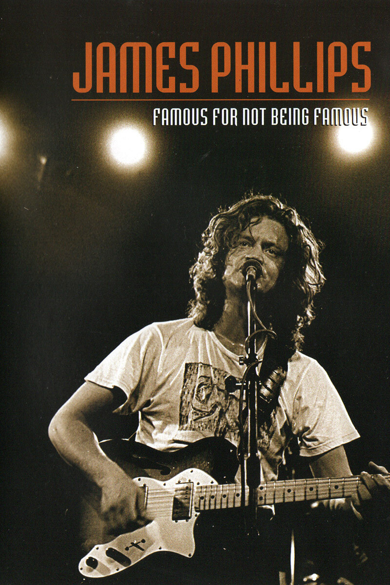 DVD: James Phillips – Famous For Not Being Famous (Documentary)