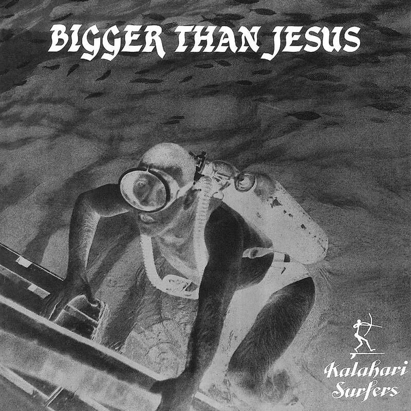 Vinyl: Kalahari Surfers - Bigger Than Jesus