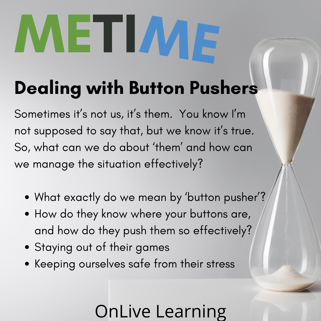 Dealing with button pushers