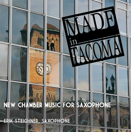 Made in Tacoma: New Chamber Music for Saxophone
