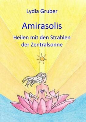 Amirasolis - Band 1 - Heilen mit den Strahlen der Zentralsonne amirasolis-b01