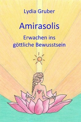 Amirasolis - Band 2 - Erwachen ins göttliche Bewusstsein amirasolis-b02