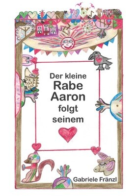 Der kleine Rabe Aaron folgt seinem Herzen buch_0001