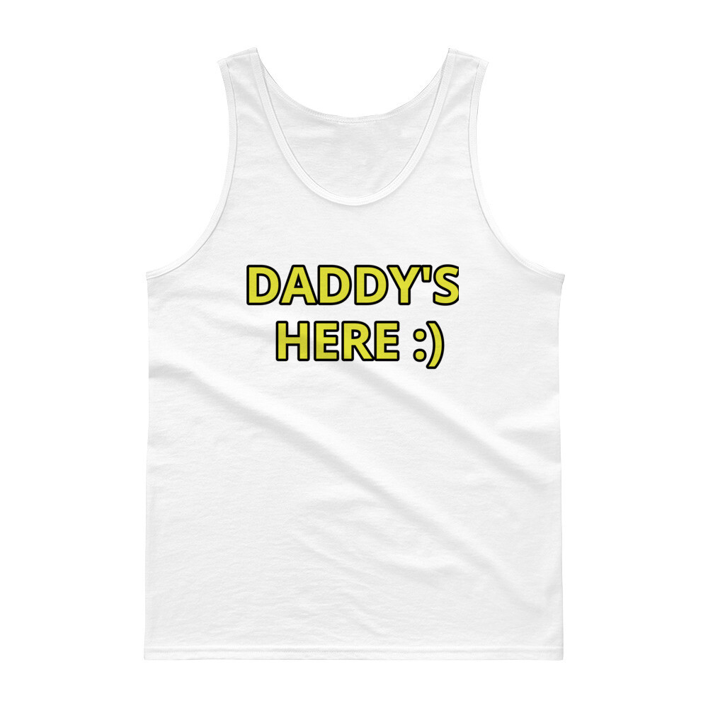 DADDY'S HERE :) Tank Top