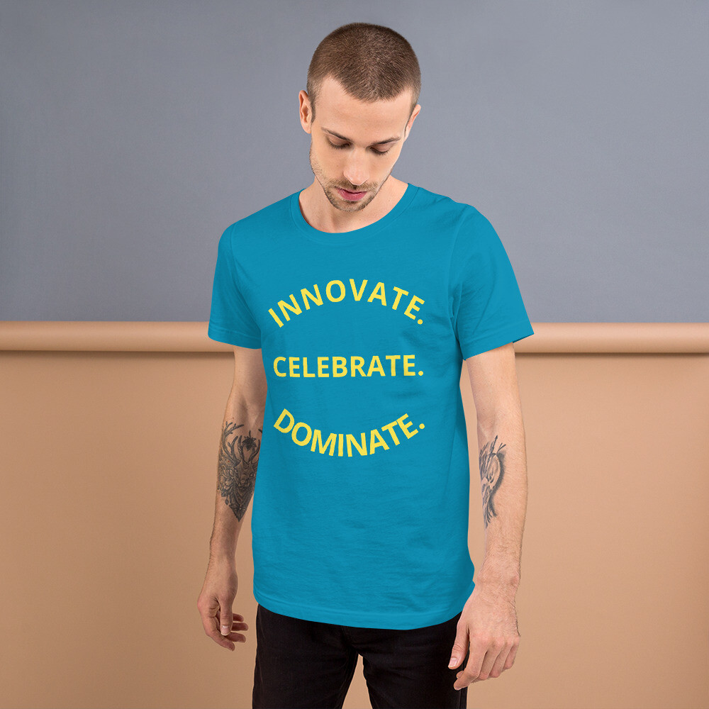 INNOVATE. CELEBRATE. DOMINATE. Short-Sleeve Unisex T-Shirt
