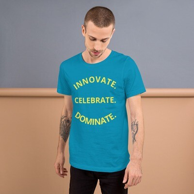 INNOVATE. CELEBRATE. DOMINATE. Short-Sleeve Unisex T-Shirt
