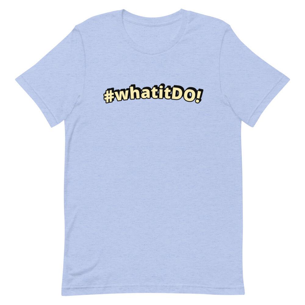 #whatitDO! Short-Sleeve Unisex T-Shirt