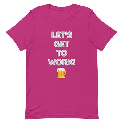 LET'S GET TO WORK! Short-Sleeve Unisex T-Shirt