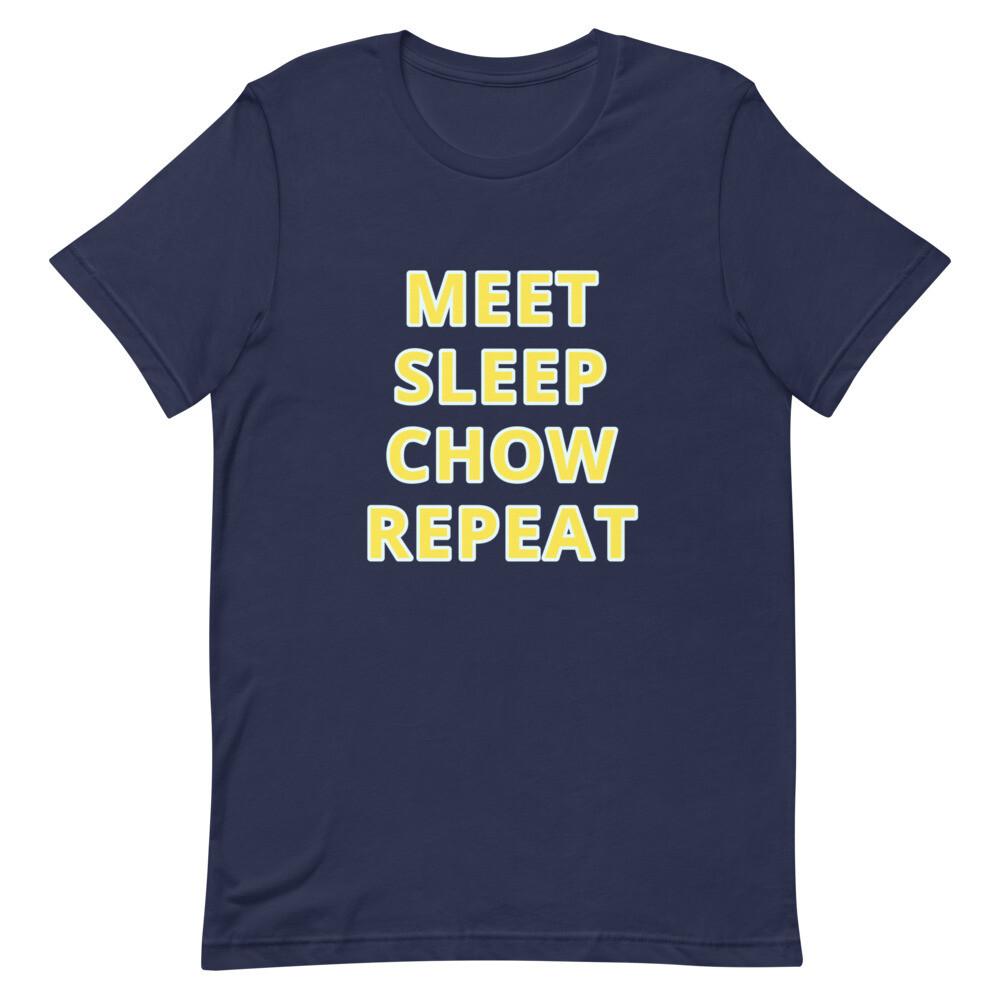 MEET SLEEP CHOW REPEAT Short-Sleeve Unisex T-Shirt