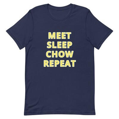 MEET SLEEP CHOW REPEAT Short-Sleeve Unisex T-Shirt