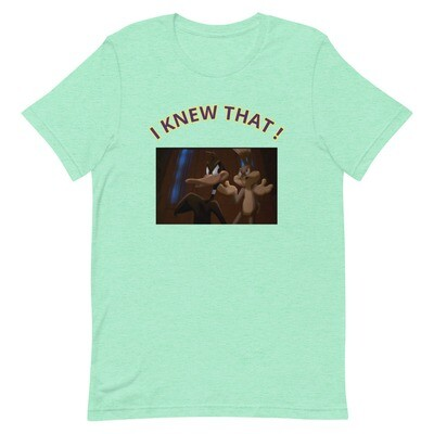 I KNEW THAT ! Short-Sleeve Unisex T-Shirt