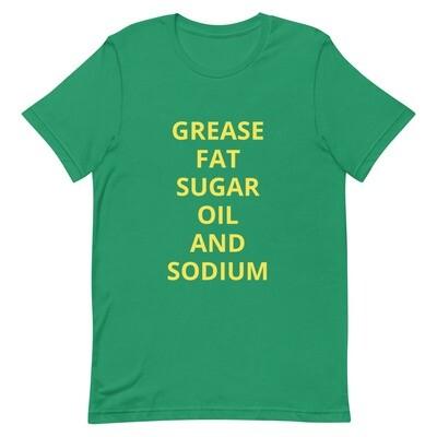 GREASE FAT SUGAR OIL AND SODIUM. Short-Sleeve Unisex T-Shirt