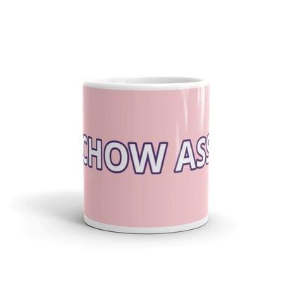 CHOW ASS Pink Glossy Mug