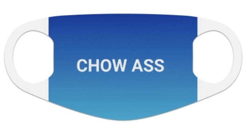 CHOW ASS FACE MASK