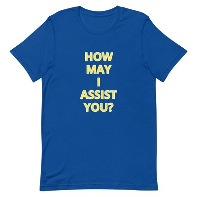 HOW MAY I ASSIST YOU? Short-Sleeve Unisex T-Shirt