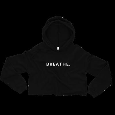 BREATHE. Cropped Hoodie