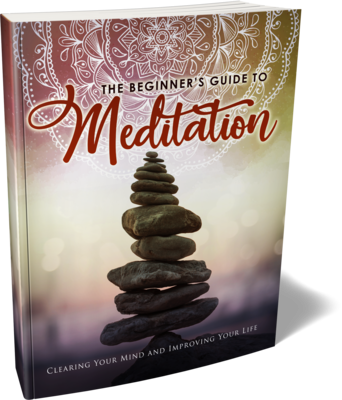 The Beginner's Guide To Meditation eBook
