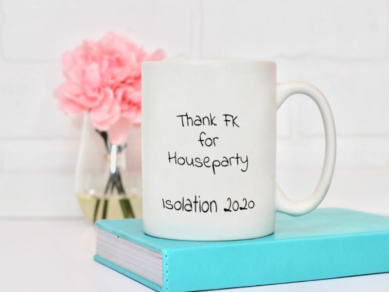 House party Isolation 2020 Mug