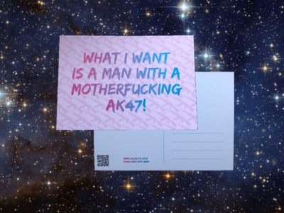 "Postcard #2: ""All I Want Is A Man With A Mothrf***ing AK-47"""