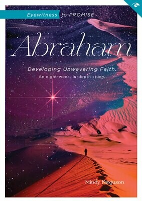 Abraham: Eyewitness to Promise Downloadable Video Session Six
