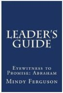 Leader's Guide - Abraham: Eyewitness to Promise