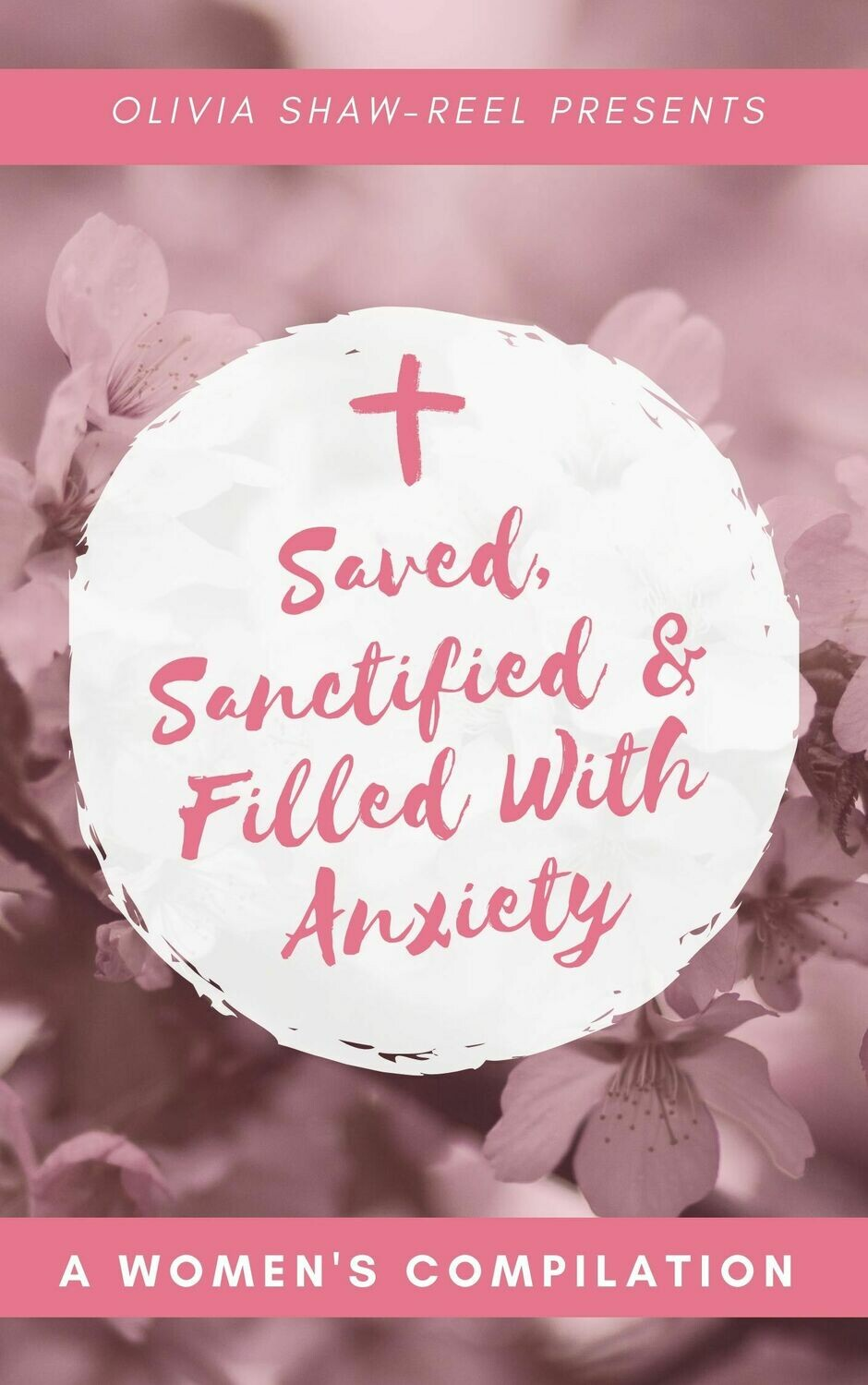 Saved, Sanctified, & Filled With Anxiety Compilation