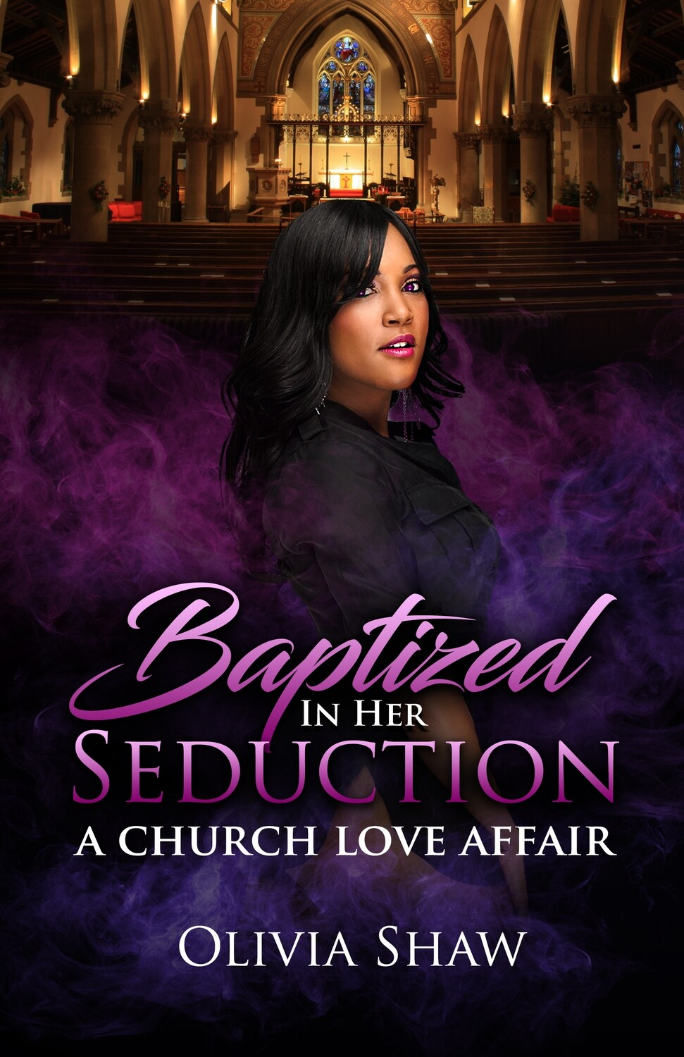 Baptized in Her Seduction: A Church Love Affair 1 - PREORDER ONLY//FALL 2021