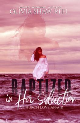 Baptized in Her Seduction: A Church Love Affair, 2nd Edition