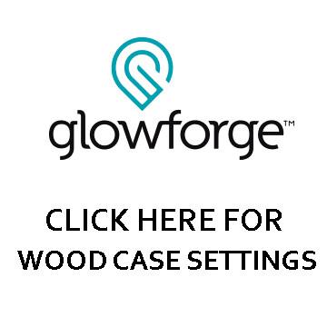Glowforge Phone Case Settings
