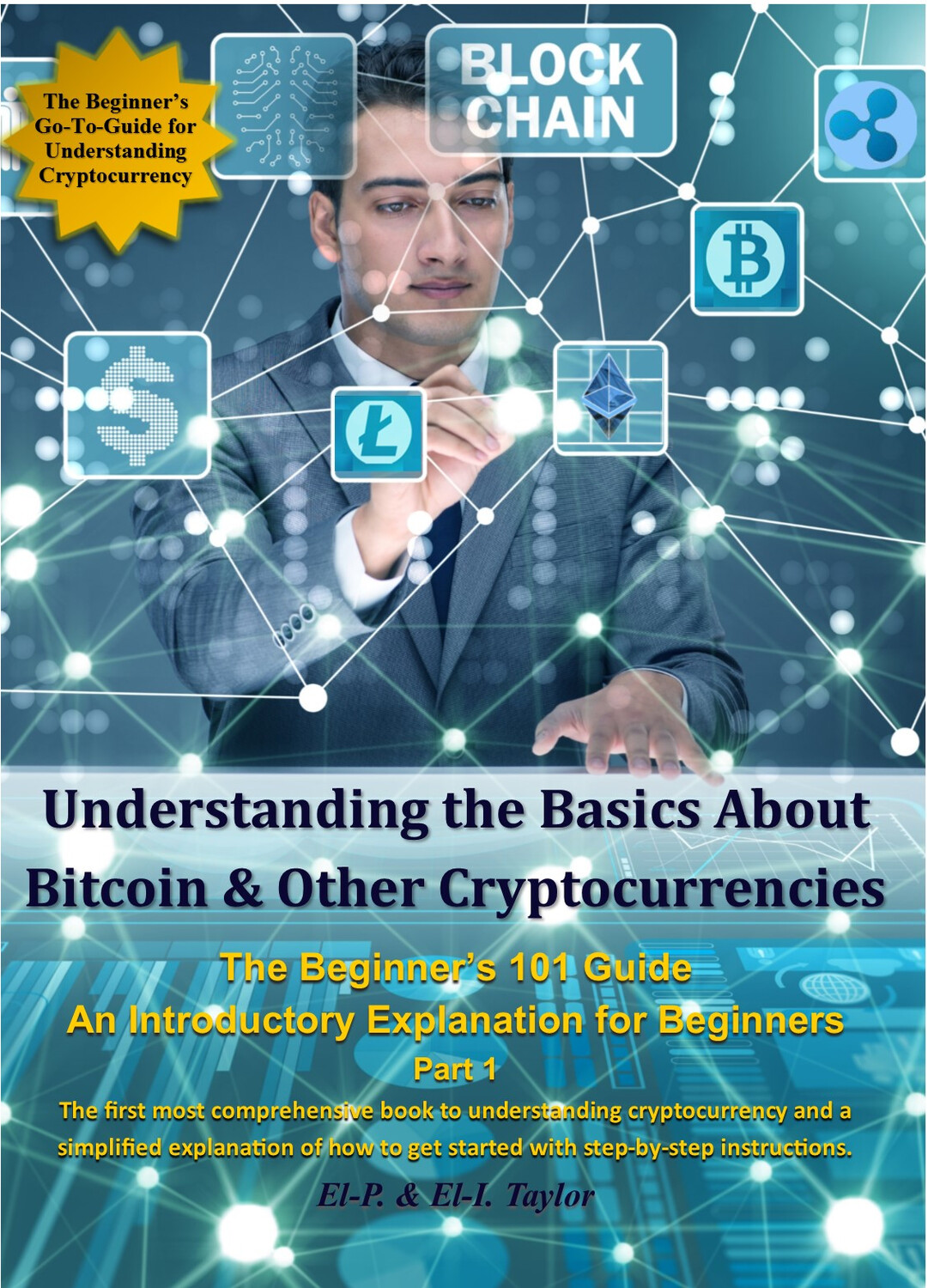 eBook (PDF) Understanding the Basics About Bitcoin & Other Cryptocurrencies, the Beginner's 101 Guide