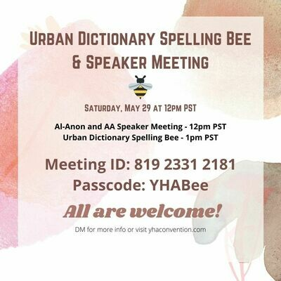MAY 29 Al-Anon & AA Speakers and Urban Dictionary Spelling Bee. Fund  raiser for the YHA Los Angeles Convention In August