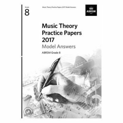 ABRSM Music Theory Practice Papers 2017: Model Answers Grade 8