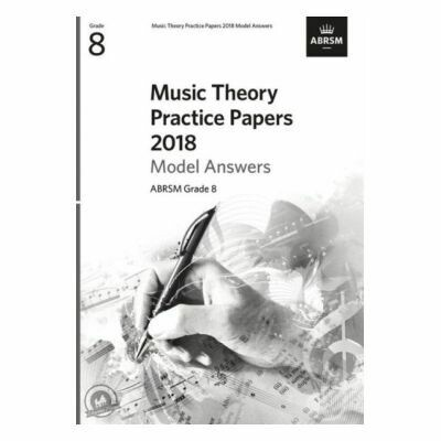 ABRSM Music Theory Practice Papers 2018 Model Answers: Grade 8
