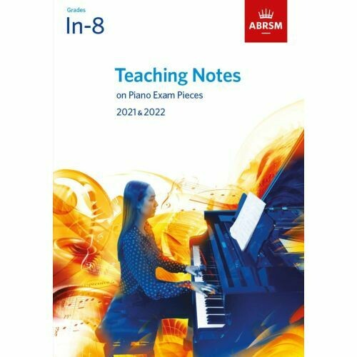 ABRSM: Teaching Notes on Piano Exam Pieces 2021 & 2022, Grades Initial-8