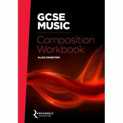 Rhinegold Education: GCSE Music Composition Workbook