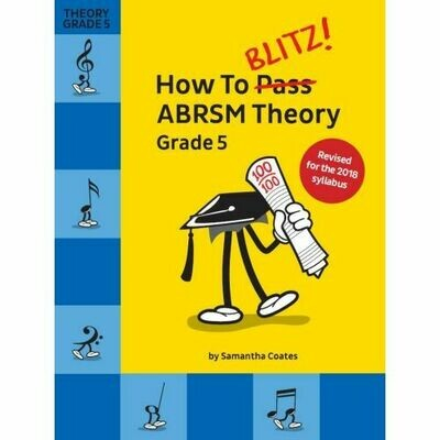 How To Blitz! ABRSM Theory Grade 5 (2018 Revised)