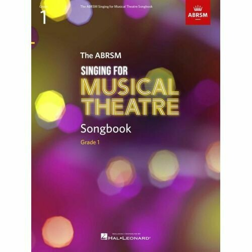 ABRSM Singing for Musical Theatre Songbook Grade 1
