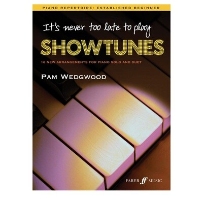 Its Never Too Late To Play Showtunes