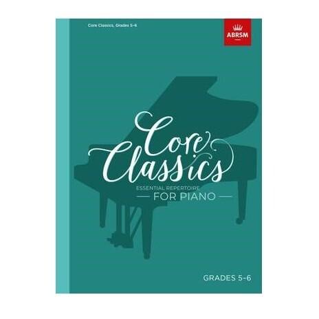 Core Classics, Grades 5-6: Essential repertoire for piano