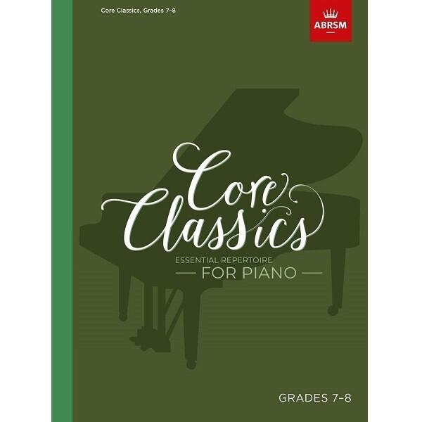 Core Classics, Grades 7-8: Essential repertoire for piano