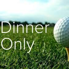 Dinner Only for Golf Tournament/Auction