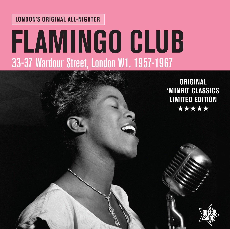 THE FLAMINGO CLUB London's Original All-Nighter