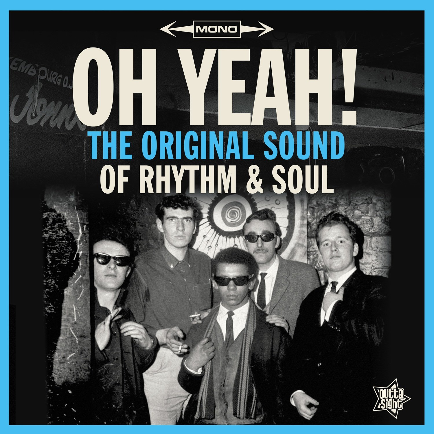 OH YEAH! The Original Sound Of Rhythm & Soul