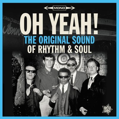 OH YEAH! The Original Sound Of Rhythm & Soul