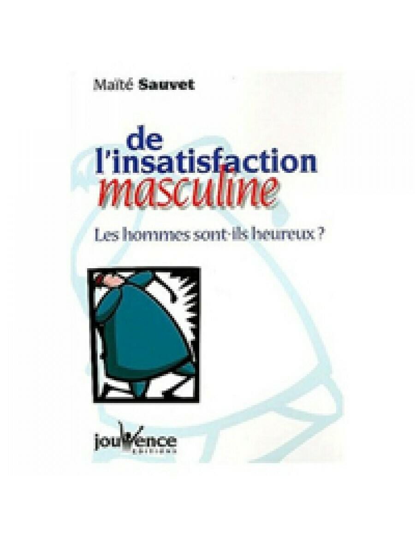 Livre De l'insatisfaction masculine de Maïté Sauvet
