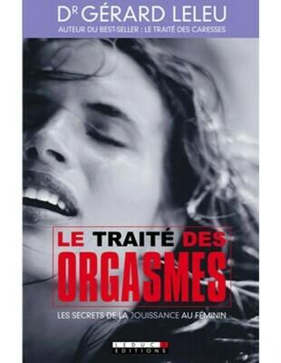 Livre Le TRAITE des Orgasmes du Dr Gérard Leleu