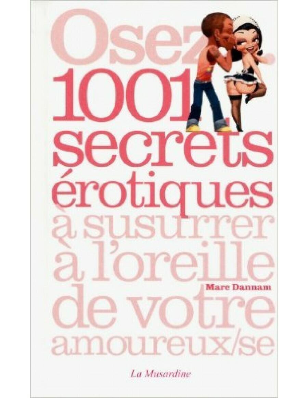 Livre Osez 1001 secrets érotiques de Marc Dannam