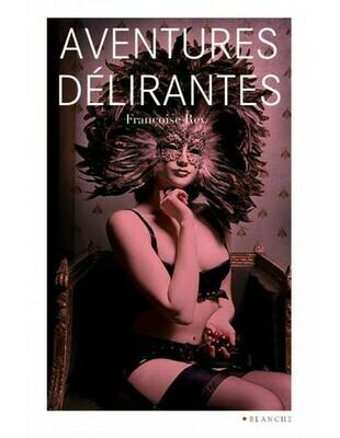 Livre Aventures délirantes de Françoise Rey