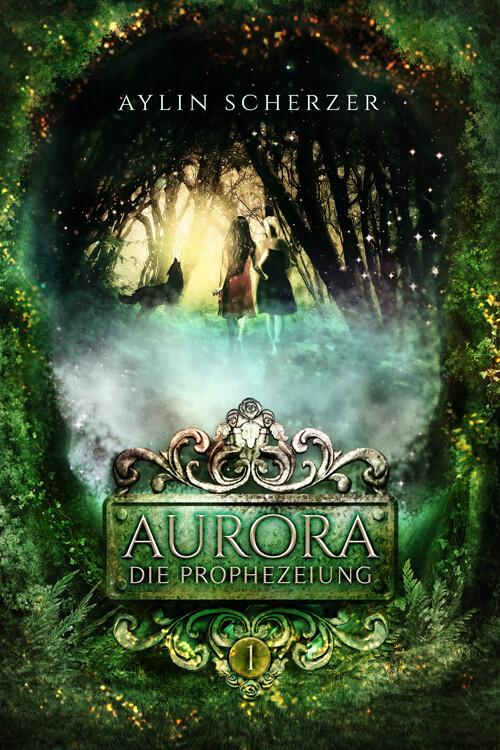 AURORA 1 – Die Prophezeiung